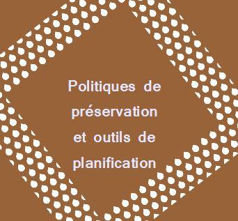 Politiques de préservation et outils de planification